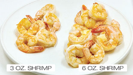 three ounces of cooked shrimp on the left and six ounces of cooked shrimp on the right